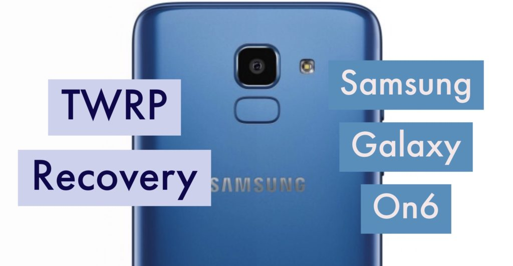 TWRP Samsung Galaxy ON6