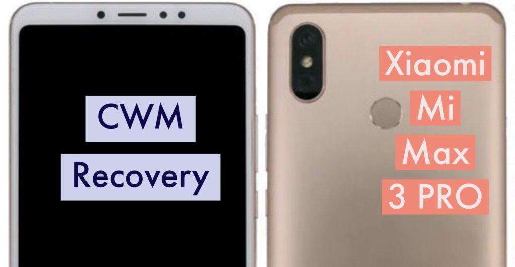CWM Xiaomi Mi Max 3 PRO