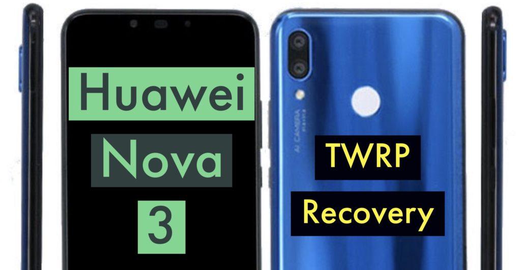 TWRP Huawei Nova 3