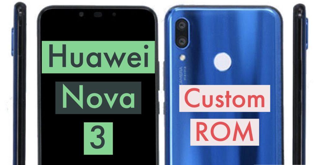 Huawei Nova 3 Custom ROM