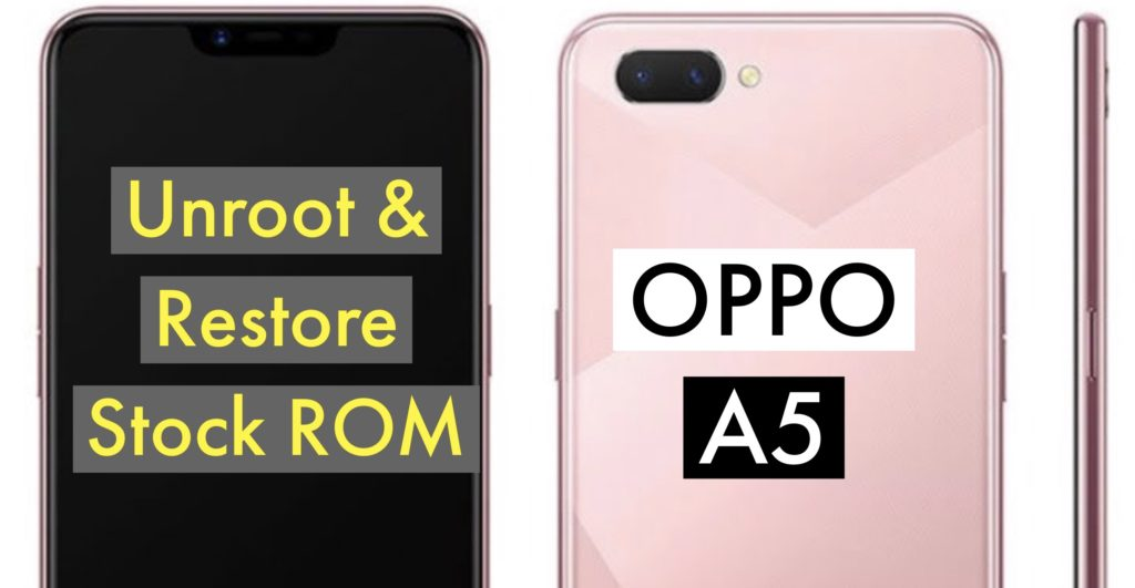 Unroot OPPO A5 Restore Stock ROM