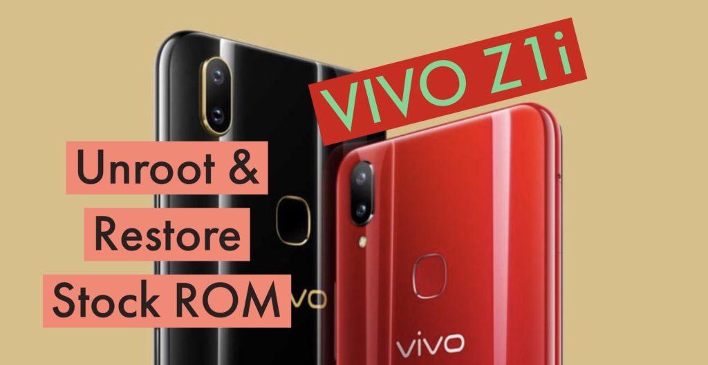 Unroot VIVO Z1i Restore Stock ROM