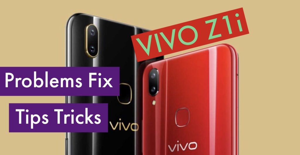VIVO Z1i Problems Solution Issues Fix Tips Tricks