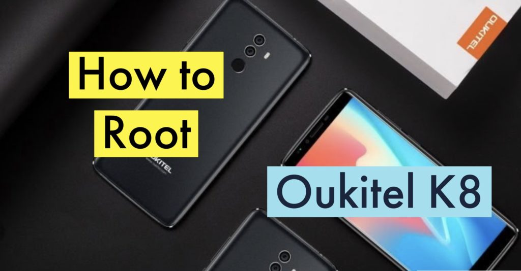 Root Oukitel K8 SuperSU Magisk