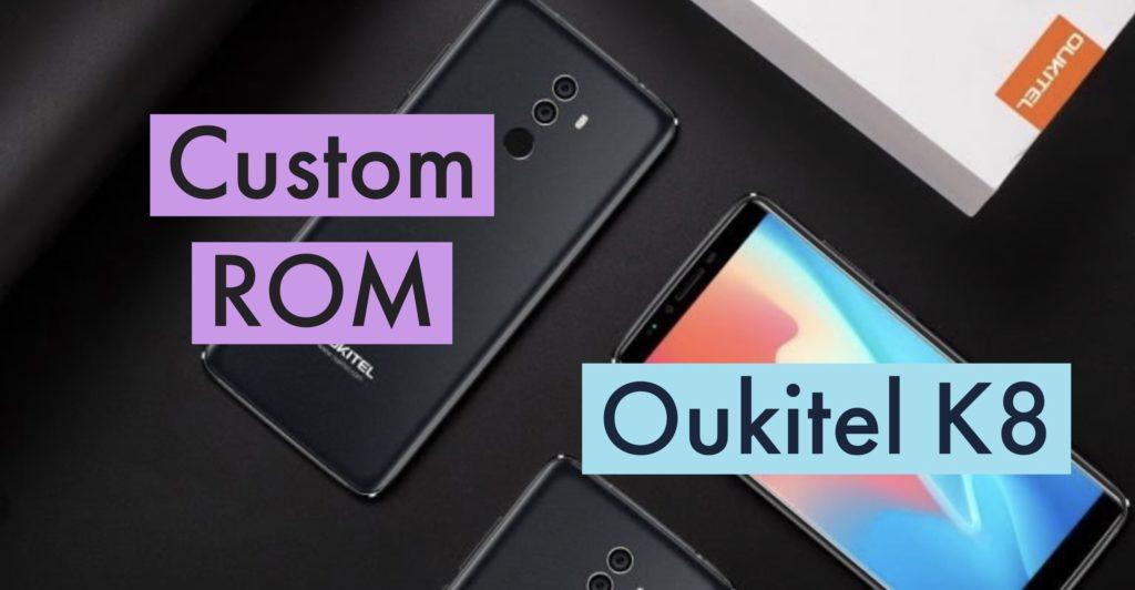 Oukitel K8 Custom ROM