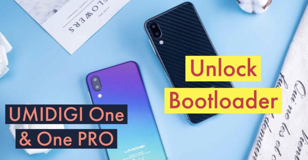 Unlock Bootloader UMIDIGI One & One PRO