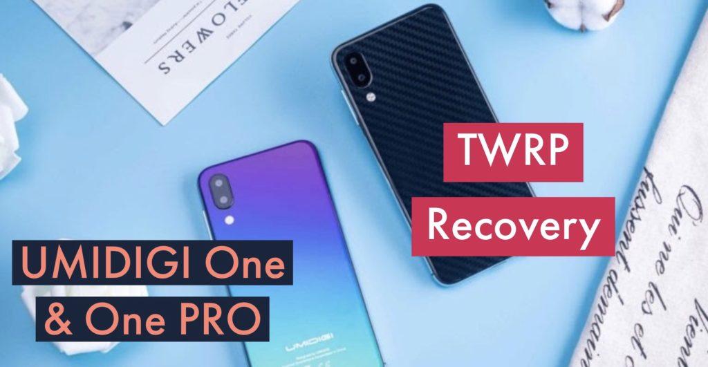 TWRP UMIDIGI One & One PRO