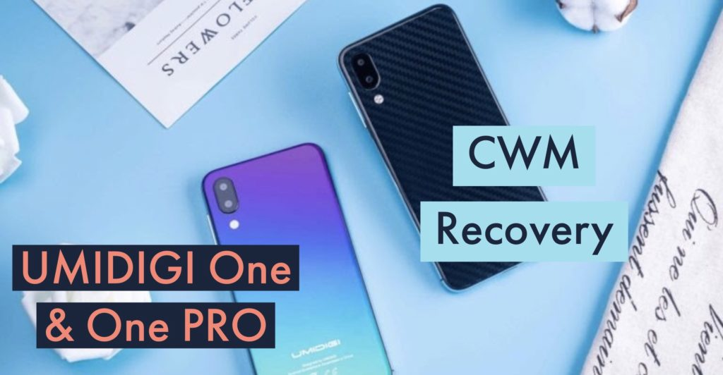 CWM UMIDIGI One & One PRO