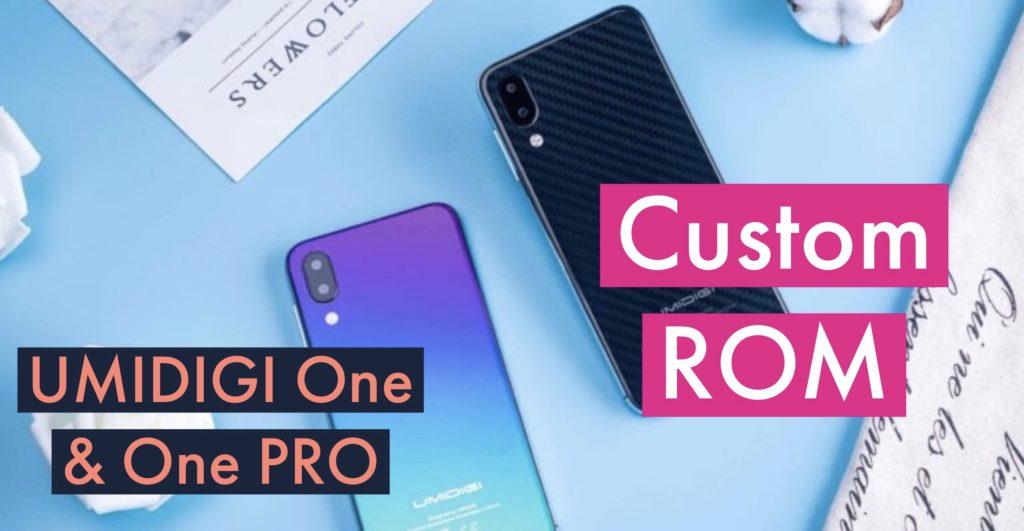 UMIDIGI One & One PRO Custom ROM