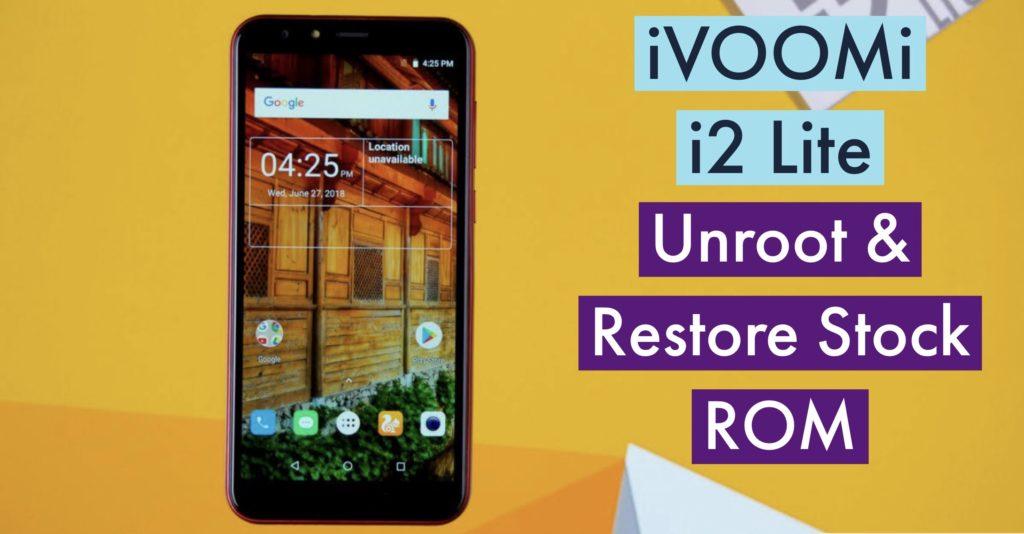 Unroot iVOOMi i2 Lite Restore Stock ROM