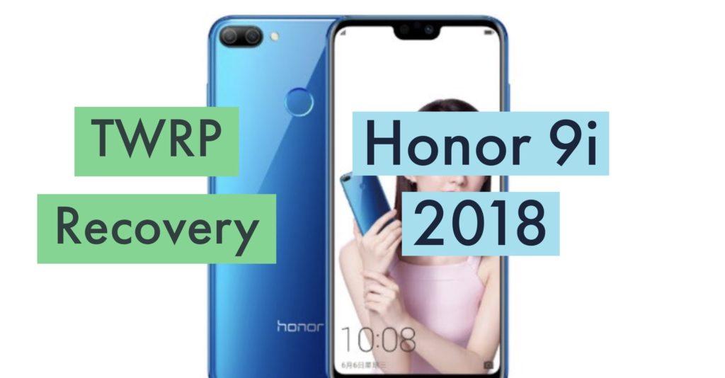 TWRP Honor 9i or 9N 2018