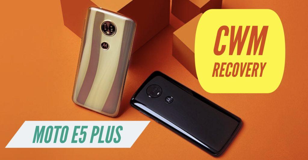 CWM Moto E5 Plus