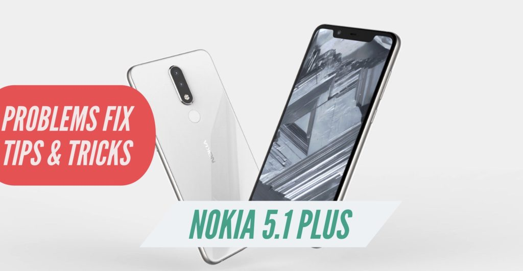 Nokia 5.1 Plus Problems Fix Issues Solution Tips Tricks
