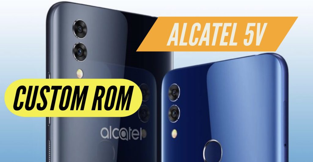 Alcatel 5V Custom ROM