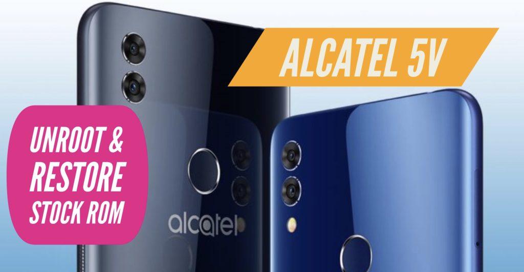 Unroot Alcatel 5V Restore Stock ROM