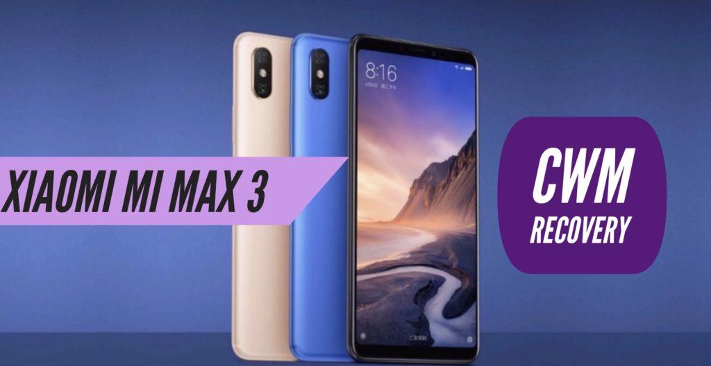 CWM Xiaomi Mi Max 3