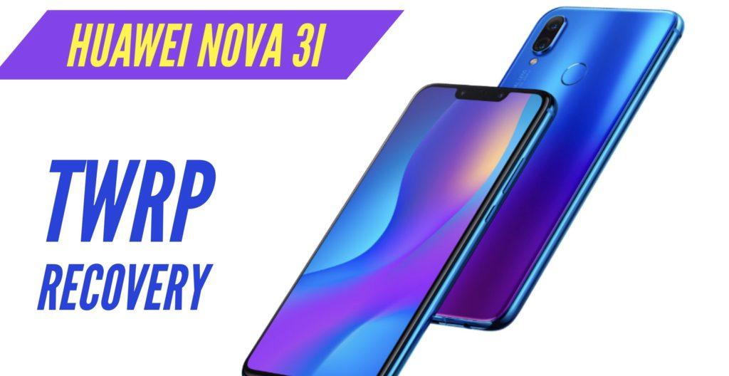 TWRP Huawei Nova 3i