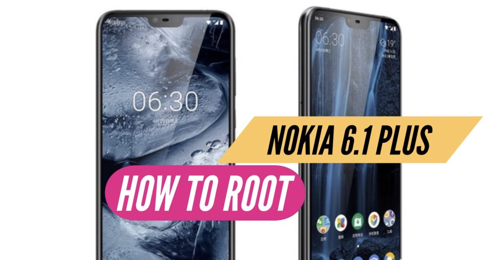 Root Nokia 6.1 Plus SuperSU Magisk