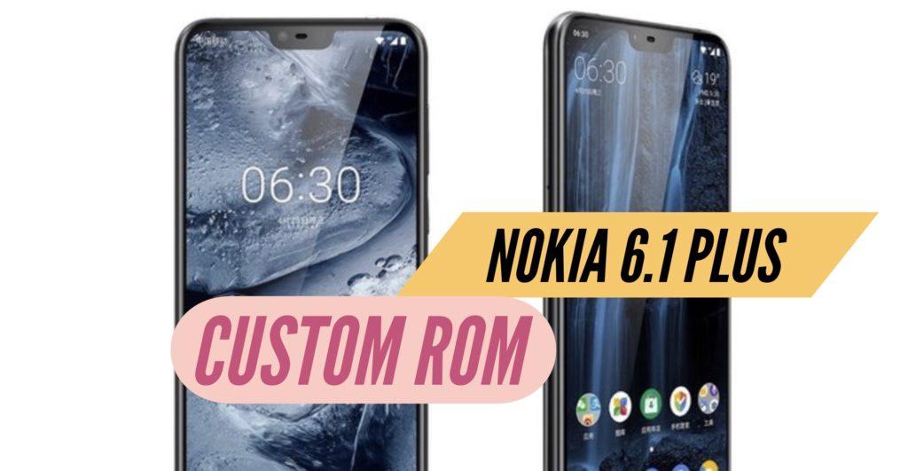 Nokia 6.1 Plus Custom ROM