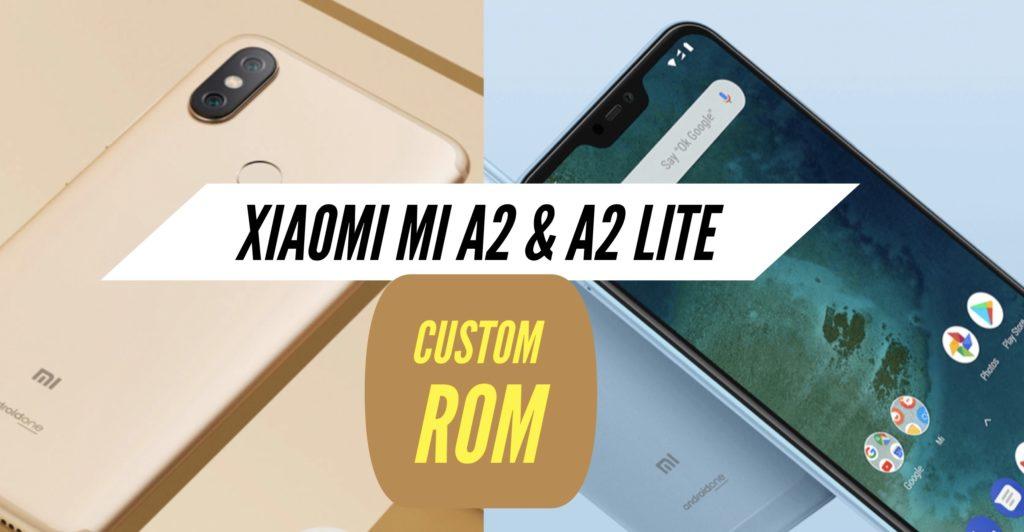 Xiaomi Mi A2 & A2 Lite Custom ROM