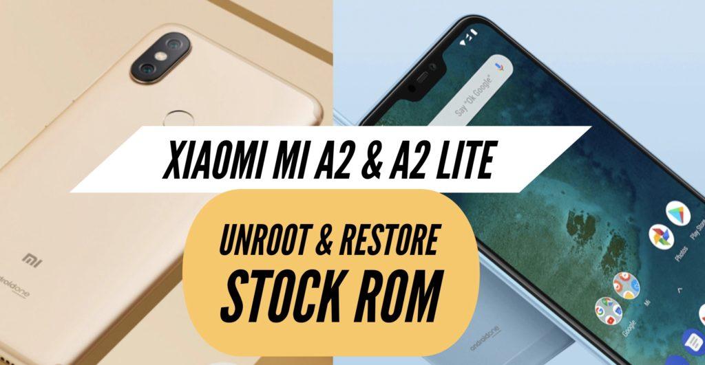 Unroot Xiaomi Mi A2 & A2 Lite Restore Stock ROM