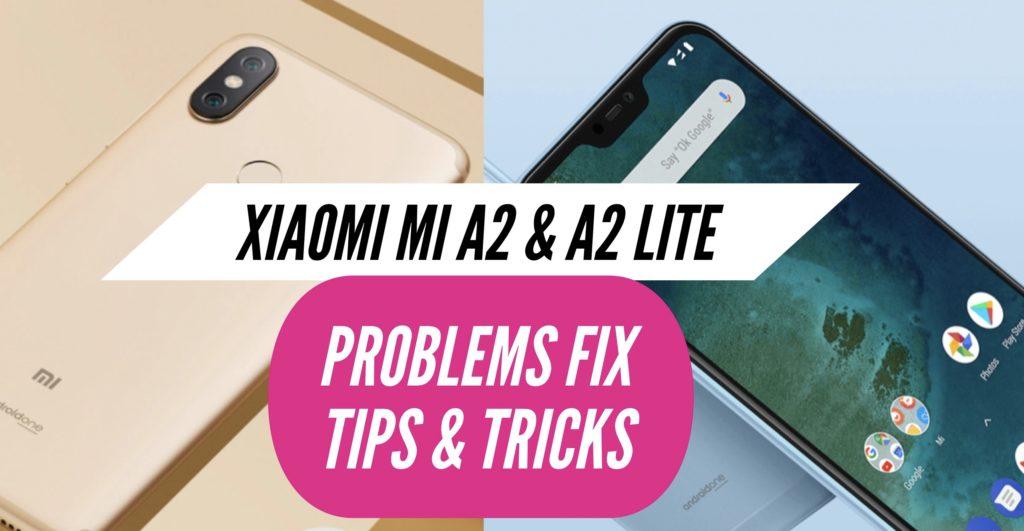 Xiaomi Mi A2 & A2 Lite Problems Fix issues Solution Tips Tricks
