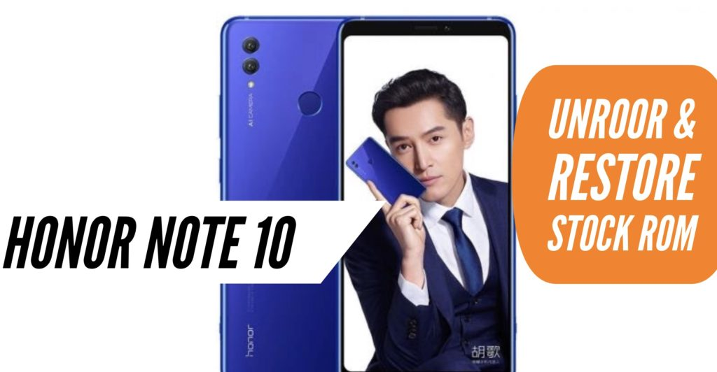 Unroot Honor Note 10 Restore Stock ROM