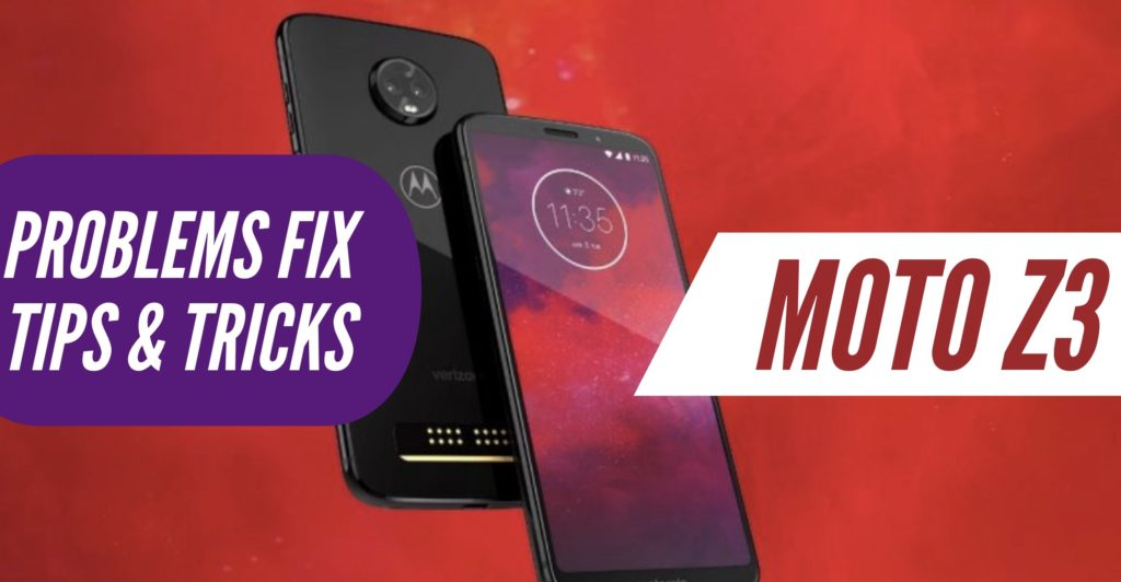 Moto Z3 Problems Fix Issues Solution Tips Tricks