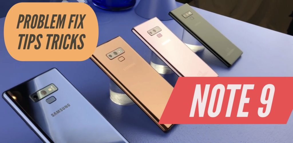 Samsung Galaxy Note 9 Problems Fix Issues Solution Tips Tricks