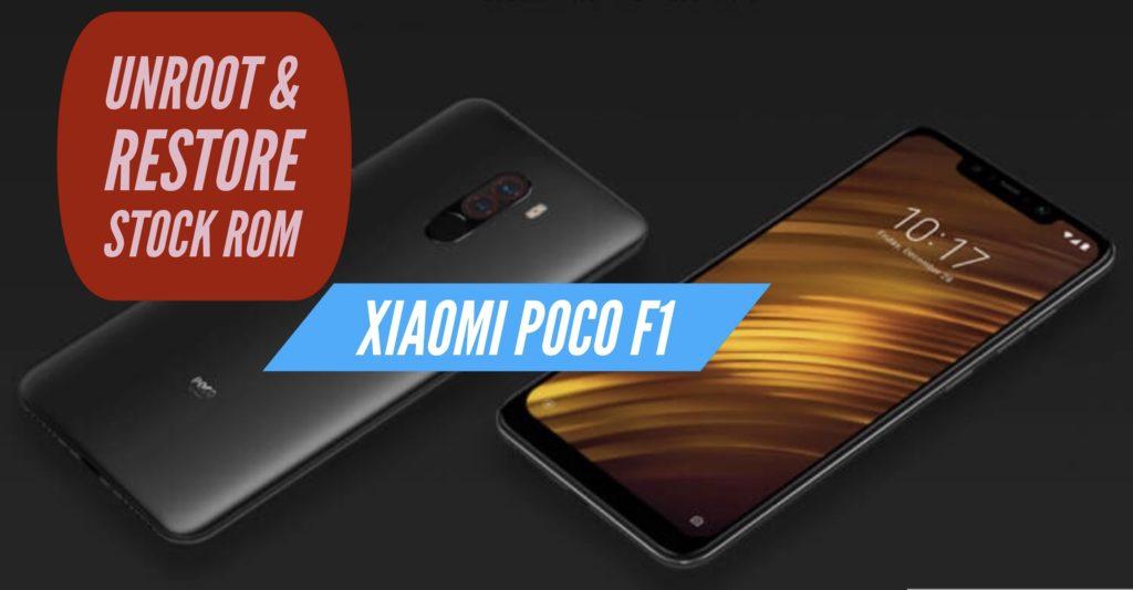 Unroot Xiaomi Poco F1 Restore Stock ROM
