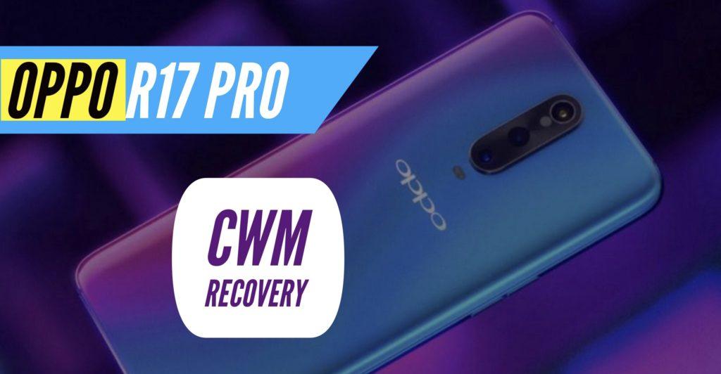CWM OPPO R17 Pro