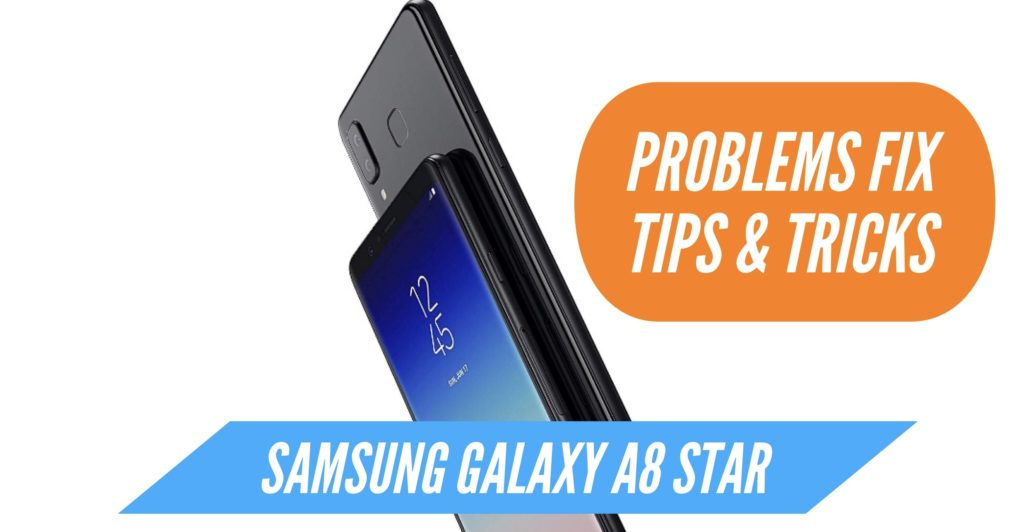 Samsung Galaxy A8 Star Problem Fix Issues Solution Tips Tricks