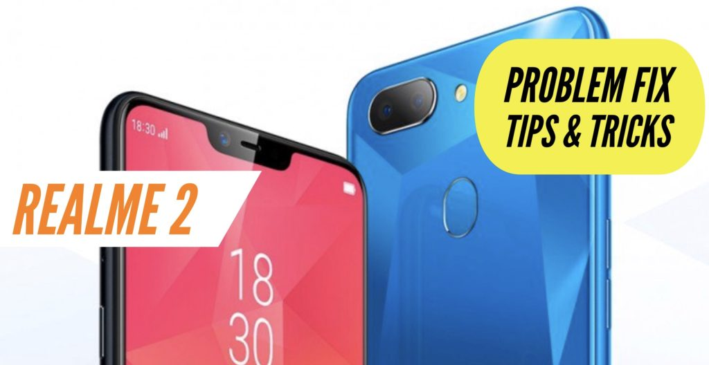 Realme 2 Problem Fix Issues Solution Tips & Tricks