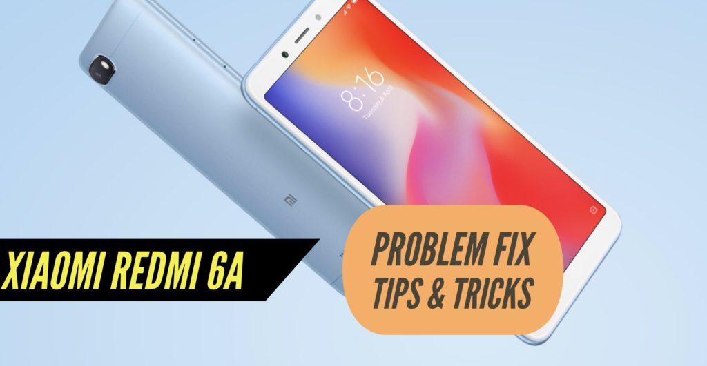 Xiaomi Redmi 6A Problem Fix Issues Solution Tips & Tricks