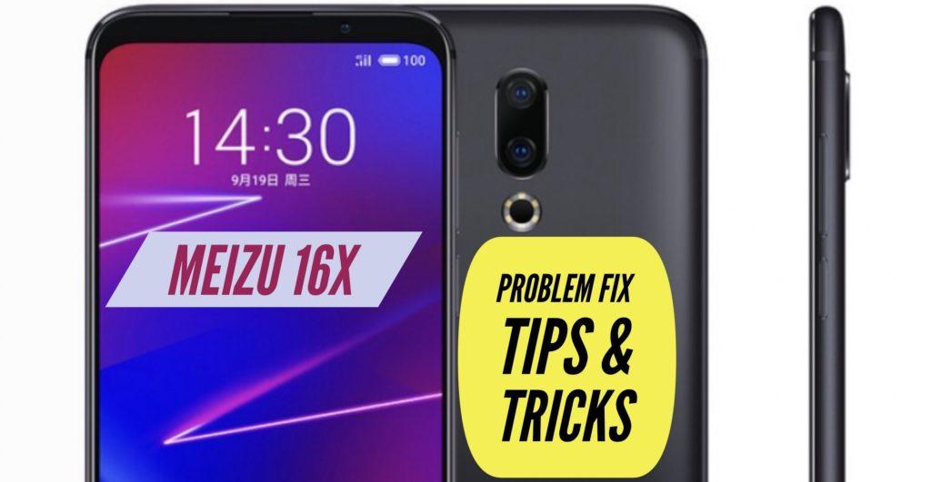 Meizu 16X Problem Fix Issues Solution Tips & Tricks