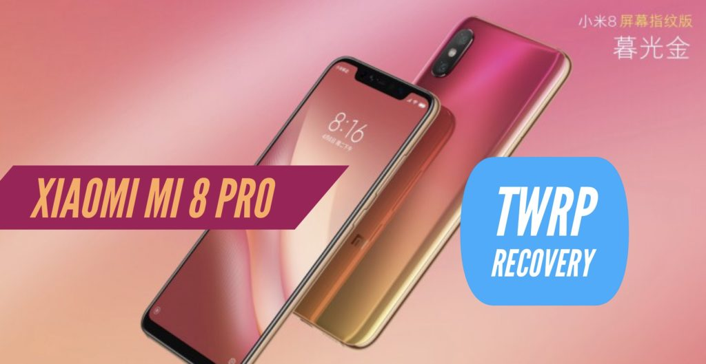 TWRP Xiaomi Mi 8 PRO