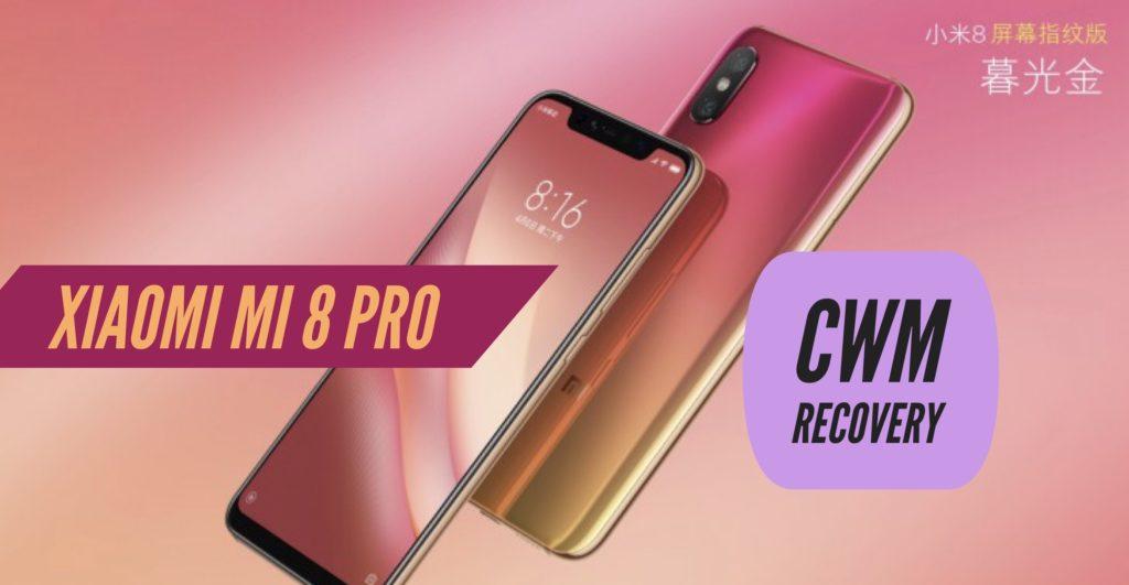 CWM Xiaomi Mi 8 PRO