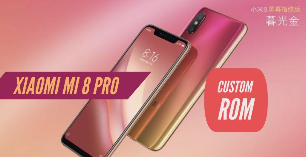 Xiaomi Mi 8 PRO Custom ROM