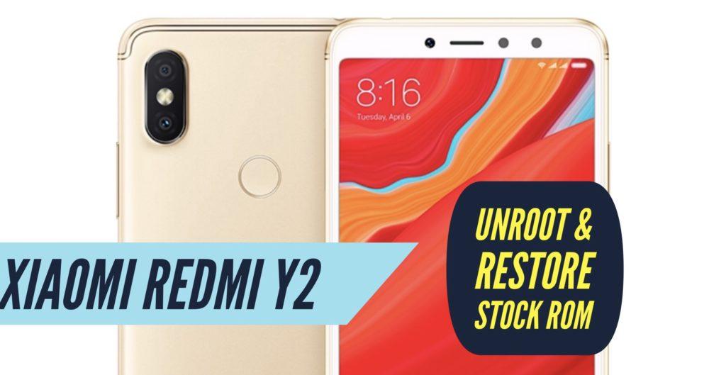 Unroot Xiaomi Redmi Y2 Restore Stock ROM