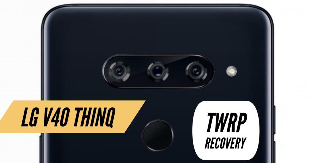 TWRP LG V40 ThinQ