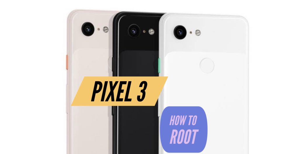 Root Pixel 3 SuperSU Magisk