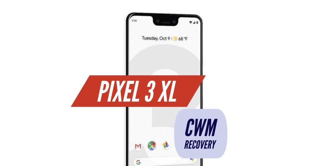 CWM Pixel 3 XL