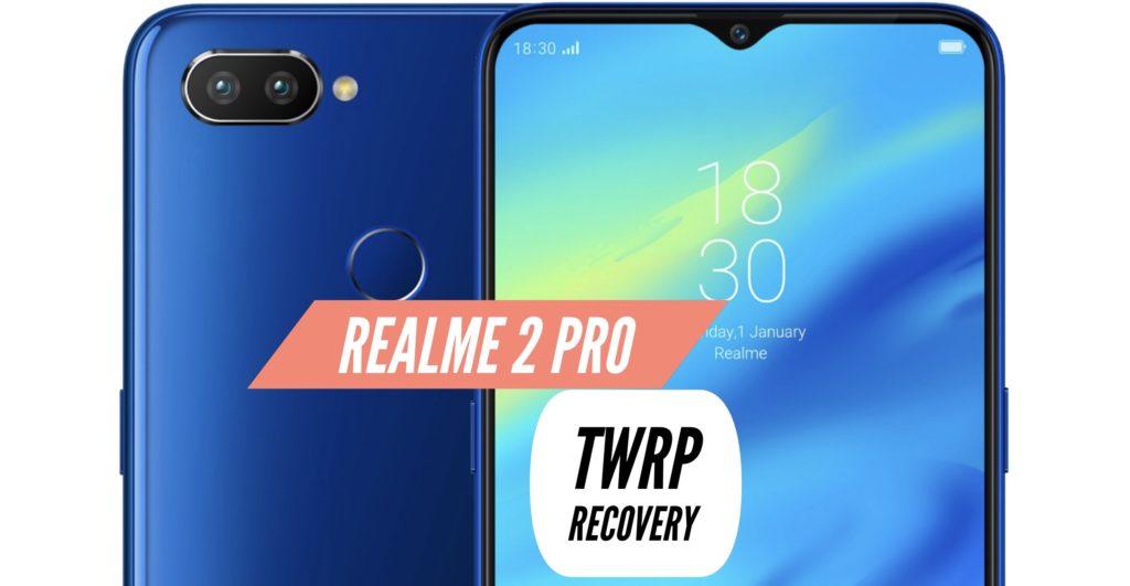 TWRP Realme 2 Pro