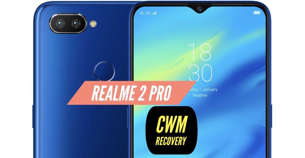 CWM Realme 2 Pro