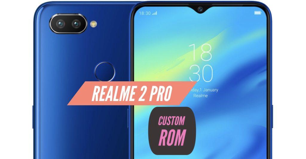 Realme 2 Pro Custom ROM