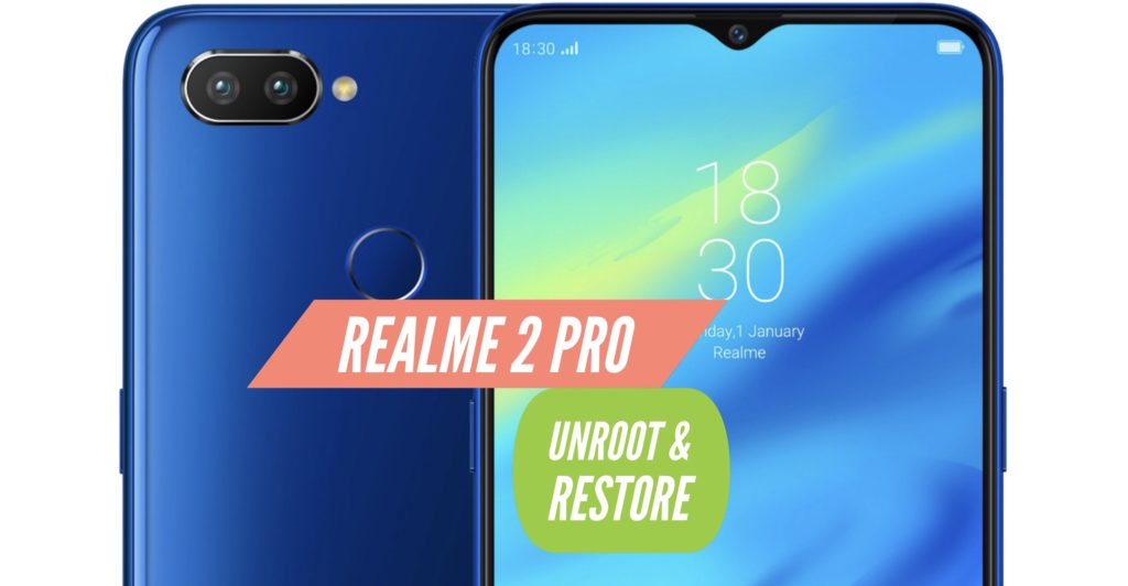 Unroot Realme 2 Pro Restore Stock ROM