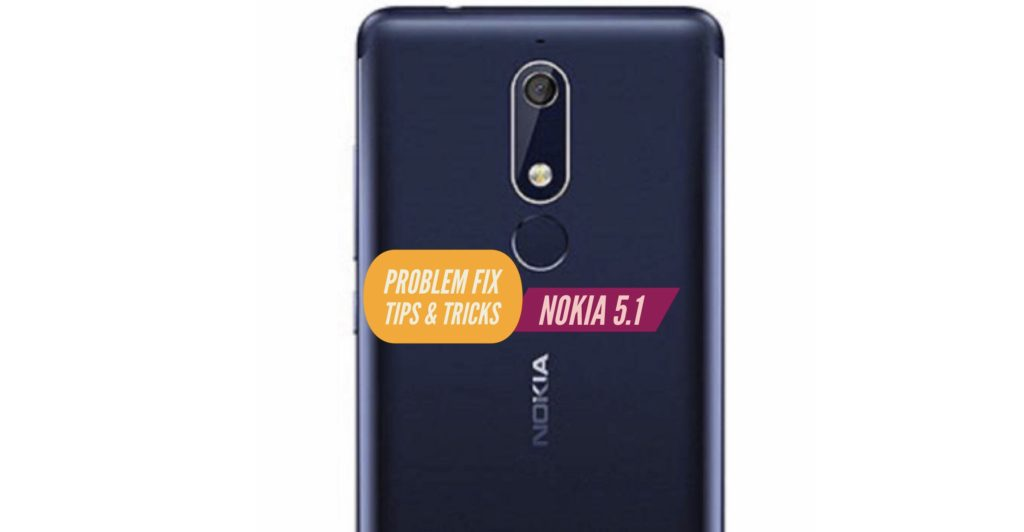 Nokia 5.1 Problem Fix ISsues Solution Tips & Tricks