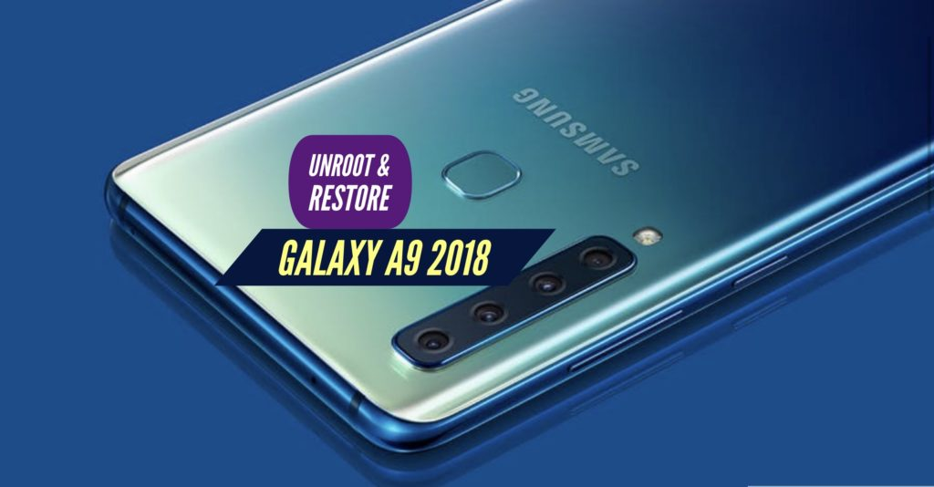 Unroot Galaxy A9 2018 Restore Stock ROm