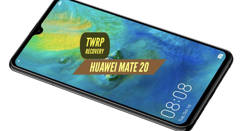 TWRP Huawei Mate 20