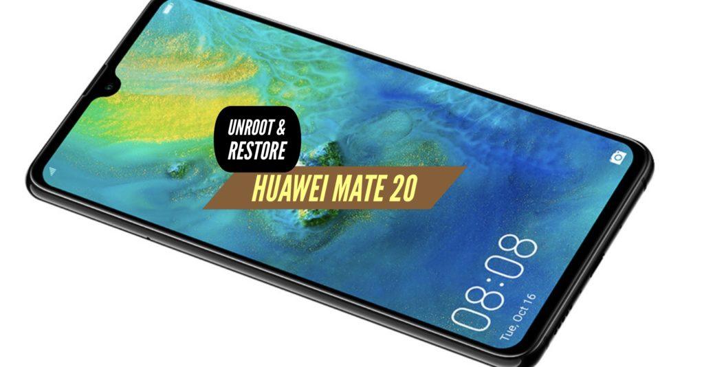 Unroot Huawei Mate 20 Restore Stock ROM